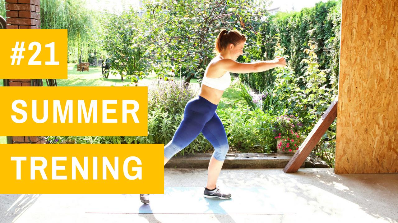 SUMMER trening #21