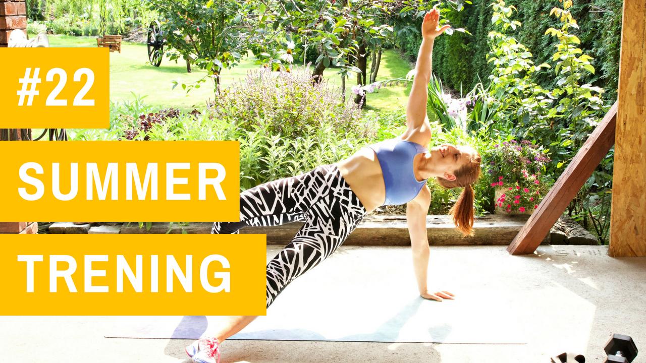 SUMMER trening #22